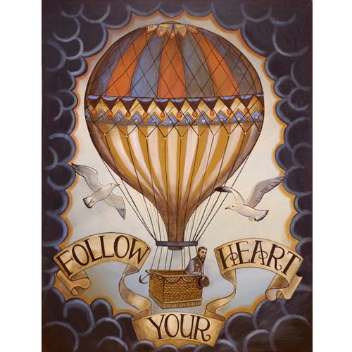 Follow Your Heart Ltd Ed print